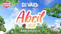 SESION ABRIL 2021 BY DJ VALDI (REGGAETON, LATINO Y VIRALES TIKTOK)