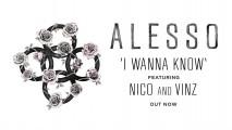 Alesso ft. Nico & Vinz – I Wanna Know