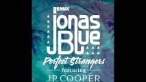 Jonas Blue ft JP Cooper – Perfect Strangers