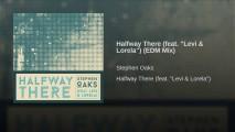 Stephen Oaks feat Levi & Lorela – Halfway There