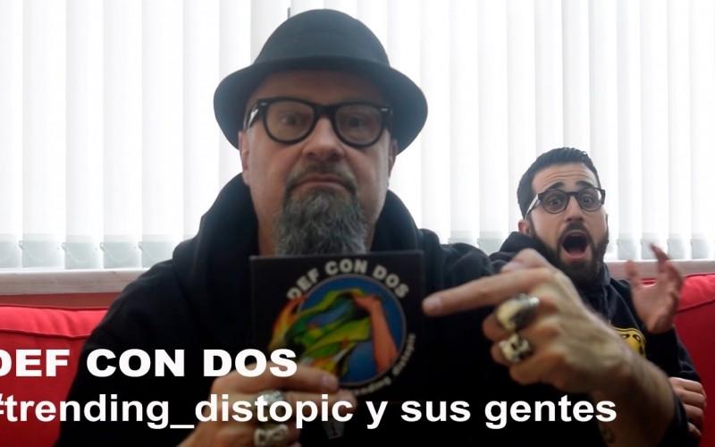 """Def Con Dos, """"#trending_distopic"""""""