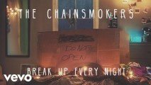 The Chainsmokers – Break Up Every Night