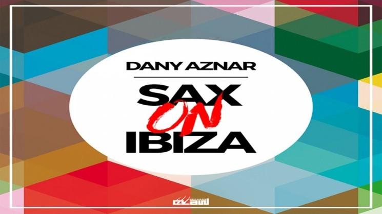 Dany Aznar – Sax On Ibiza (Video Cover)