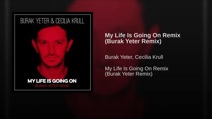 Burak Yeter & Cecilia Krull – My Life Is Going On (Burak Yeter Remix) (Lyric Video)