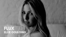Ellie Goulding – Flux