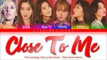 Ellie Goulding, Diplo, Red Velvet 레드벨벳 – 'Close To Me' FMV