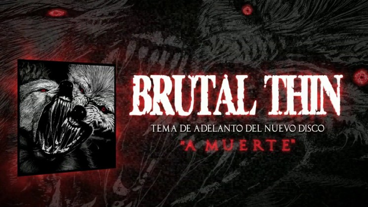"Brutal Thin ""A Muerte"""