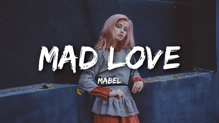 Mabel – Mad Love