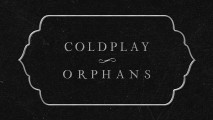 Coldplay – Orphans