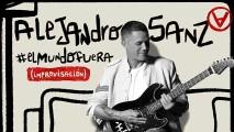Alejandro Sanz – #ELMUNDOFUERA (Improvisación)