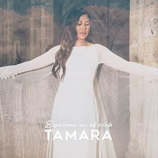 YA DISPONIBLE EL NUEVO SINGLE Y VIDEOCLIP DE TAMARA