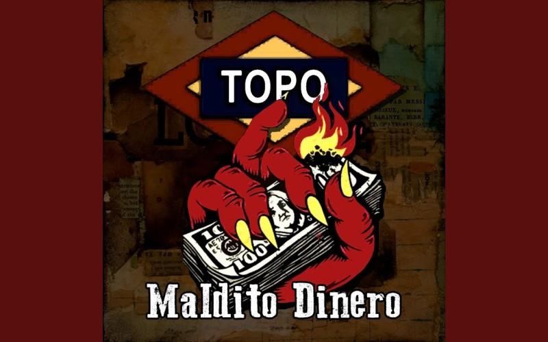 """NUEVO SINGLE DE TOPO """"MALDITO DINERO"""""""