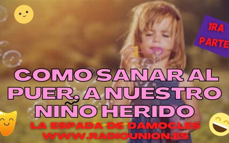 COMO SANAR AL PUER, A NUESTRO NIÑO HERIDO (1RA PARTE)