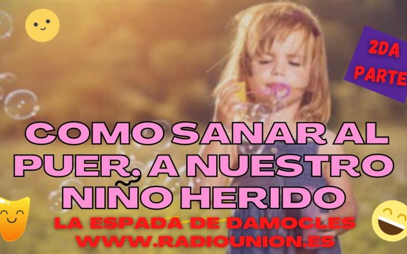 COMO SANAR AL PUER, A NUESTRO NIÑO HERIDO (2DA PARTE)