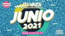 SESION JUNIO 2021 BY DJ VALDI REGGAETON, ÉXITOS TIKTOK Y LATIN HITS