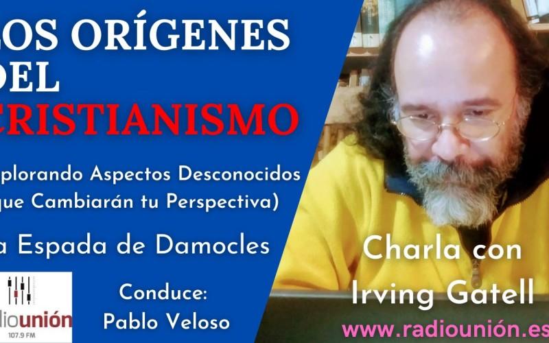 LOS ORÍGENES DEL CRISTIANISMO – CHARLA CON IRVING GATELL
