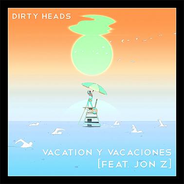 DIRTY HEADS SE UNEN CON JON Z, LA SENSACIÓN MUSICAL MUNDIAL DEL MOMENTO