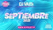 SESIÓN SEPTIEMBRE 2021 BY DJ VALDI (REGGAETON, ÉXITOS TIKTOK Y LATIN HITS)